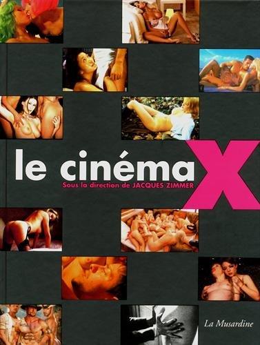 Le Cinéma X par Zimmer Jacques