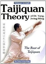 Taijiquan Theory of Dr. Yang, Jwing-Ming: The Root of Taijiquan by Yang Jwing-Ming (2003-04-08)