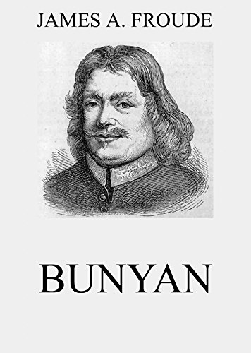 Bunyan (English Edition) por James Anthony Froude