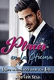 Placer en la oficina: Una aventura con mi Jefe : Serie de Romances de Oficina Libro 1