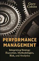 Performance Management: Integrating Strategy Execution, Methodologies, Risk, and Analytics (SAS Institute Inc)