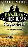 Hawelka & Schierhuber laufen heiß: Ein Waldviertler Mordbuben-Krimi (HAYMON TASCHENBUCH)