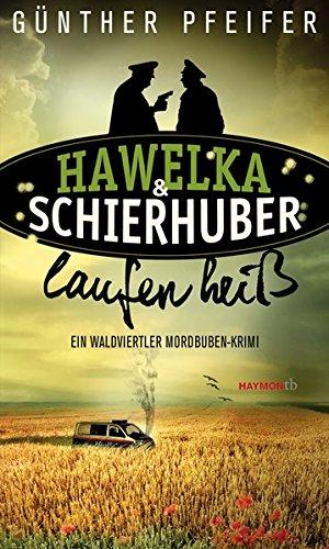 Hawelka & Schierhuber laufen heiß: Ein Waldviertler Mordbuben-Krimi (HAYMON TASCHENBUCH, Band 180)