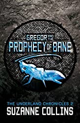 Gregor and the Prophecy of Bane (The Underland Chronicles) by Suzanne Collins (2013-07-04)
