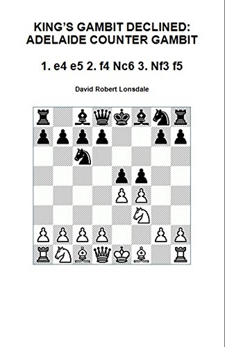 King's Gambit Declined: Adelaide Counter Gambit: 1. e4 e5 2. f4 Nc6 3. Nf3 f5 by David Robert Lonsdale (Author) 51%2B-ZDkDCWL