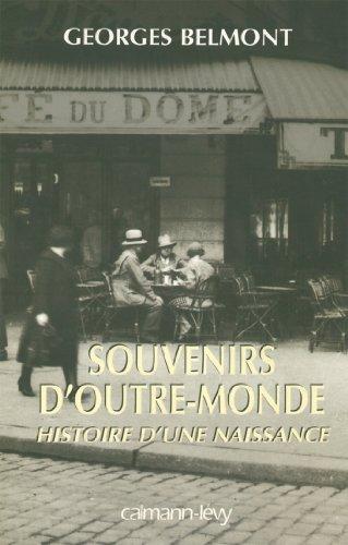 Télécharger des livres en allemand gratuitement Souvenirs d'outre-monde : Histoire d'une naissance (Littérature Française) en français PDF PDB
