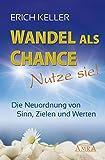 Wandel als Chance - Nutze sie! Die Neuordnung von Sinn, Zielen und Werten (Amazon.de)