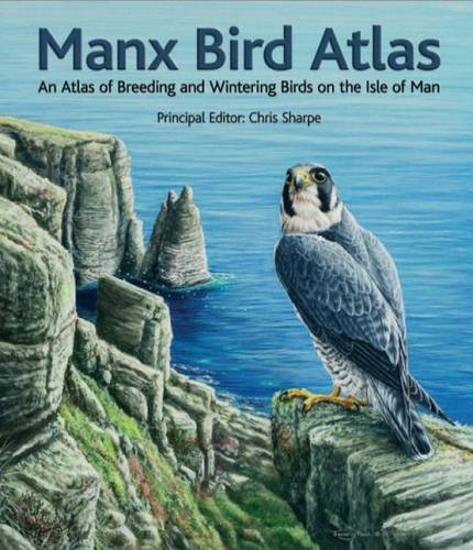 The Manx Bird Atlas: An Atlas of Breeding and Wintering Birds on the Isle of Man