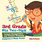 Best Baby Professor Baby Learning Books - 3rd Grade Mix Two-Digit Vertical Multiplication and Division Review