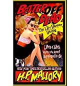 [ BETTER OFF DEAD: THE LILY HARPER SERIES ] BY Mallory, H P ( AUTHOR )Apr-13-2013 ( Paperback )