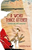 A Word Thrice Uttered: Stories on Life's Realities