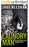 LAUNDRY MAN (The Jack Shepherd International Crime Novels Book 1) (English Edition)