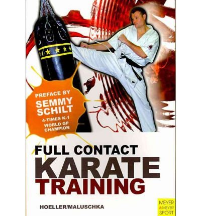 [(Full Contact Karate Training)] [ By (author) Jurgen Hoeller, By (author) Axel Maluschka ] [March, 2011]