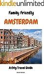 Family Friendly Amsterdam: A City Tra...