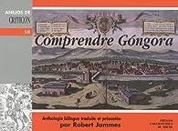 Comprendre Gongora : Anthologie bilingue français-espagnol par Luis de Góngora y Argote