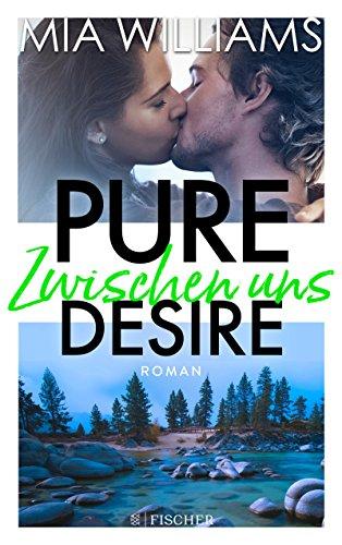 Pure Desire - Zwischen uns: Band 2 von [Williams, Mia]