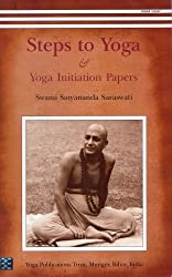 Steps to Yoga: And Yoga Initiation Papers by Swami Satyananda Saraswati (2006-12-01)