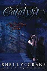 Catalyst: A Collide Novel : Book Three by Shelly Crane (2012-03-20)