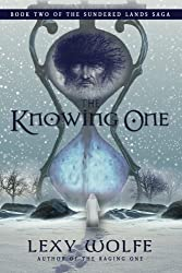 The Knowing One (The Sundered Lands Saga Book 2)