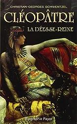 Cléopâtre : La déesse-reine
