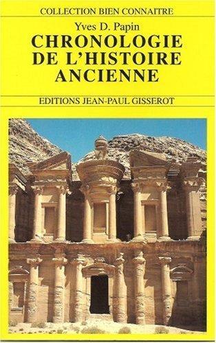 La chronologie de l'histoire ancienne de Yves Papin (25 juin 1998) Broché