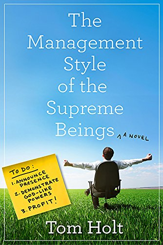 The Management Style of the Supreme Beings por Tom Holt