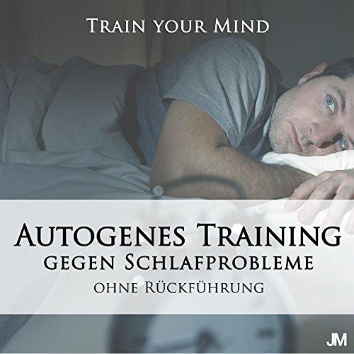 Autogenes Training: Gegen Schlafprobleme (Ohne Rückführung)