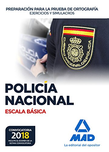 Policía Nacional Escala Básica Preparación para la prueba de ortografía. Ejercicios y simulacros por Antonio Rodríguez Yergo