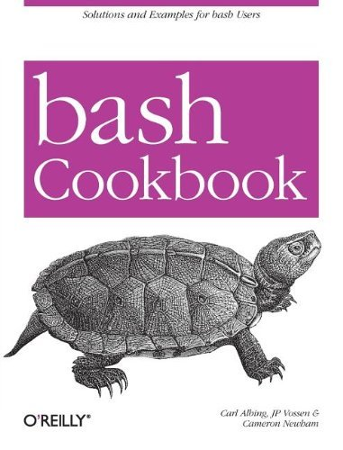 bash Cookbook: Solutions and Examples for bash Users (Cookbooks (O'Reilly)) by Carl Albing (3-Jun-2007) Paperback