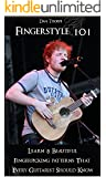 Fingerstyle 101: Learn 8 Beautiful Fingerpicking Patterns That Every Guitarist Should Know: How To Fingerpick Your Guitar Like Ed Sheeran, Paul Simon, ... Guitar Masterclass) (English Edition)