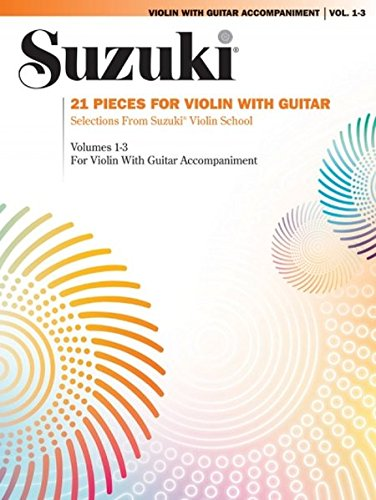 Suzuki Violin with Guitar Accompaniment, Vol. 1-3: 21 Pieces for Violin with Guitar por Thomas Heck
