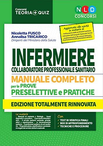 Manuale completo per la preparazione al concorso infermiere collaboratore professionale sanitario per le prove preselettive e pratiche