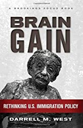 Brain Gain: Rethinking U.S. Immigration Policy (Brookings FOCUS Book) by Darrell M. West (2010-06-15)