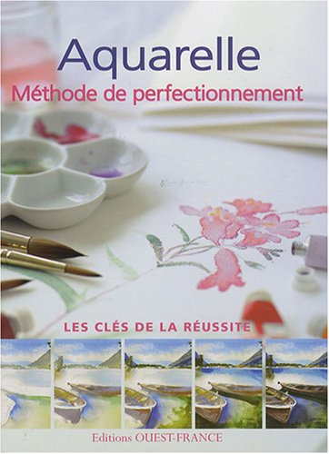 Aquarelle : Méthode de perfectionnement par Glynis Barnes-Mellish