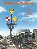Signaux mécaniques - Tome 4, Réseaux, PLM, SNCF, Secondaires, Métropolitain de Paris