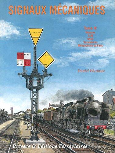 Signaux mécaniques : Tome 4, Réseaux, PLM, SNCF, Secondaires, Métropolitain de Paris