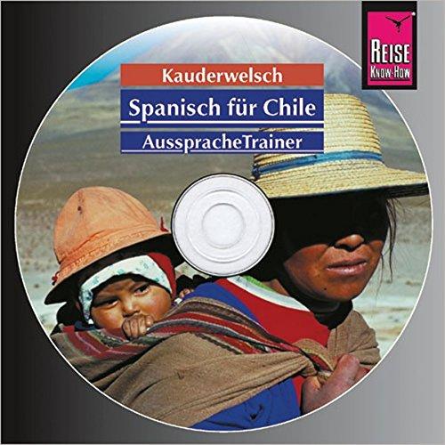 Reise Know-How Kauderwelsch AusspracheTrainer Spanisch für Chile (Audio-CD): Kauderwelsch-CD
