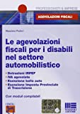 Settore Automobilistico Best Deals - Le agevolazioni fiscali per i disabili nel settore automobilistico. CD-ROM
