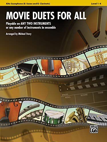 Movie Duets for All - Alto Saxophone (Eb Saxes and Eb Clarinets): Playable on Any Two Instruments or Any Number of Instruments in Ensemble (Instrumental Ensembles for All)
