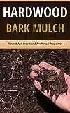 Hardwood Bark Mulch: Natural Anti Insect and Antifungal Properties