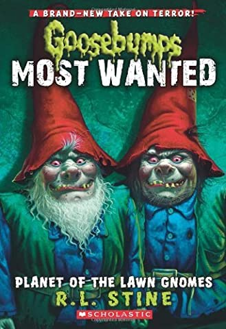 Goosebumps Most Wanted #1: Planet of the Lawn Gnomes by Stine, R.L. (2012) Paperback