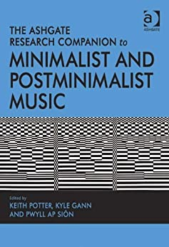 The Ashgate Research Companion to Minimalist and Postminimalist Music von [Potter, Keith]