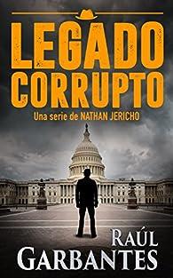 Policiaca negra y de suspense: Legado Corrupto par Raúl Garbantes