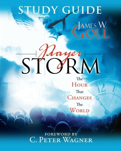 Prayer Storm Study Guide: The Hour That Changes the World (A Prayer Storm Book, Band 2)
