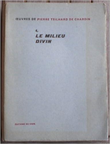 Téléchargement du vrai livre en ligne Le milieu divin. Essai de vie intérieure. B0016UUTKO PDF RTF