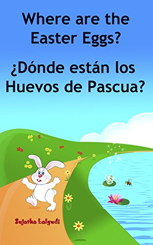 Spanish baby books: Where are the Easter Eggs. Dónde están los Huevos de Pascua: Easter Spanish book, counting in Spanish,Bilingual Spanish book,Spanish ... - Libros infantiles nº 10) (Spanish Edition)