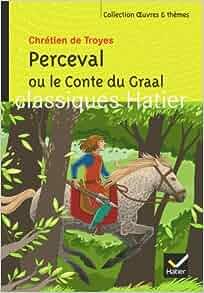 Amazon.fr - Perceval ou le Conte du Graal - Chrétien de