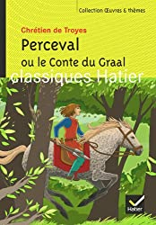 Oeuvres & Themes: Perceval Ou Le Conte Du Graal