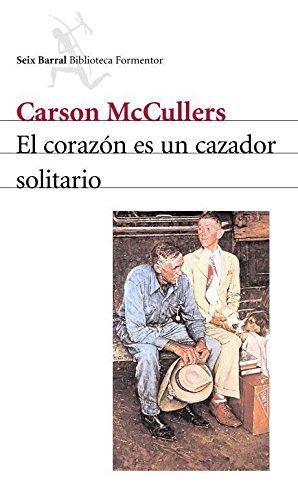 El corazón es un cazador solitario por Carson McCullers