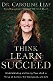 #7: Think, Learn, Succeed: Understanding and Using Your Mind to Thrive at School, the Workplace, and Life